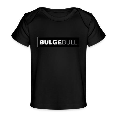 BULGEBULL TAGG - Baby Organic T-Shirt