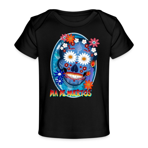 Day Of The Dead. October 31 and leave on November - Baby Organic T-Shirt