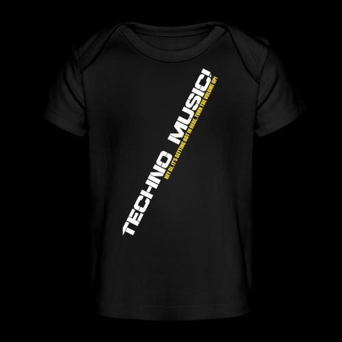 Techno Music.. Hey DJ.. - Baby Organic T-Shirt