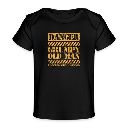 Danger Grumpy Old Man Sarcastic Saying - Baby Organic T-Shirt