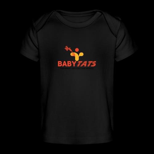 BABY TATS - TATTOOS FOR INFANTS! - Baby Organic T-Shirt