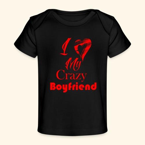 Love My Crazy Boyfriend Red - Baby Organic T-Shirt