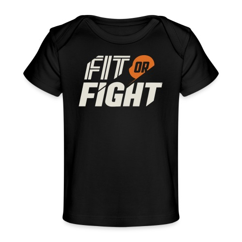 Fit or Fight - Baby Organic T-Shirt