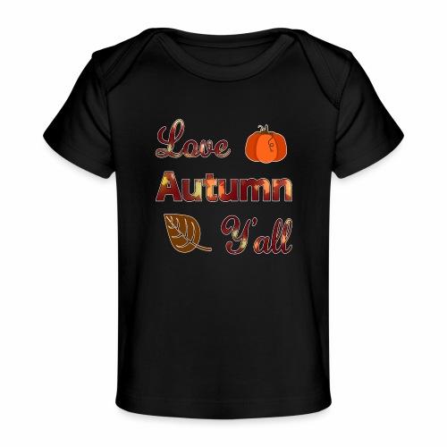Love Autumn Y'all Fall Season Leaf Foliage Gourd. - Baby Organic T-Shirt