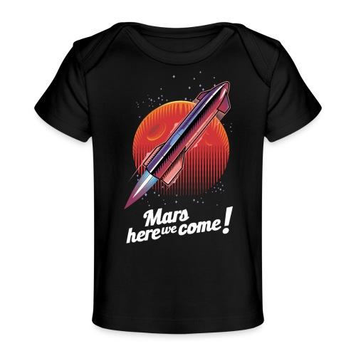 Mars Here We Come - Dark - Baby Organic T-Shirt