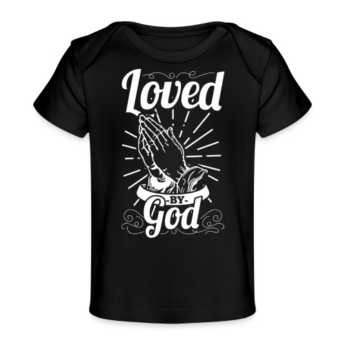 Loved By God (White Letters) - Baby Organic T-Shirt