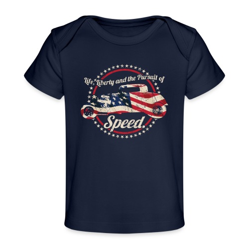 Life, Liberty and the Pursuit of Speed USA Hot Rod - Baby Organic T-Shirt