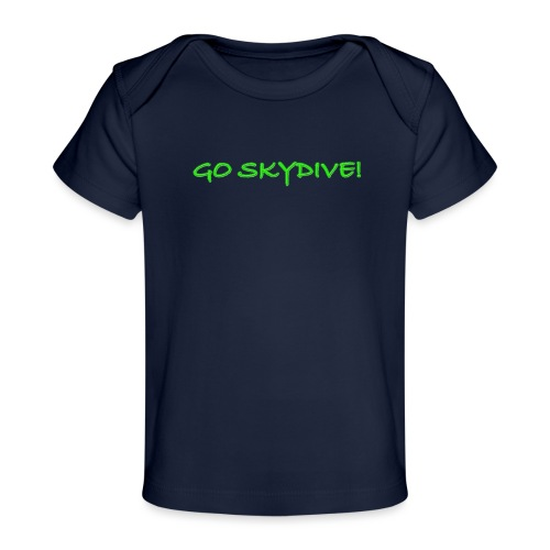 Go Skydive T-shirt/Book Skydive - Baby Organic T-Shirt