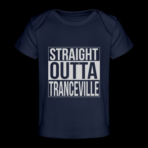 Straight outta tranceville - Baby Organic T-Shirt