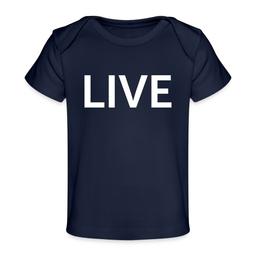 We are LIVE - Baby Organic T-Shirt