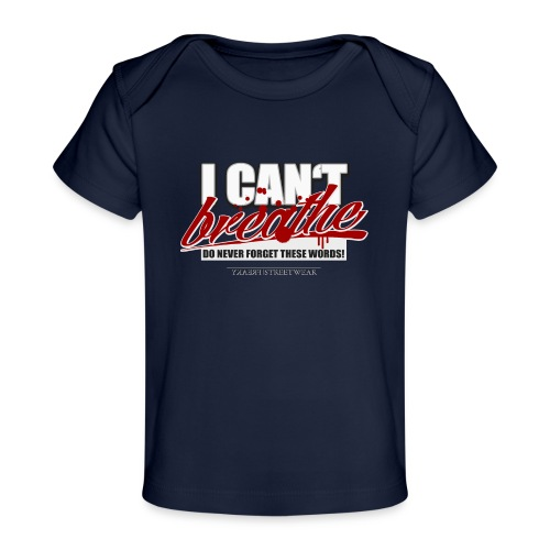 i cant breathe - Baby Organic T-Shirt