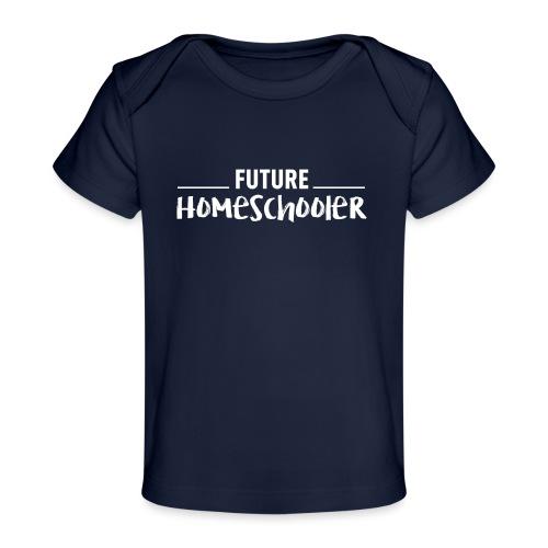 Future Homeschooler - Baby Organic T-Shirt