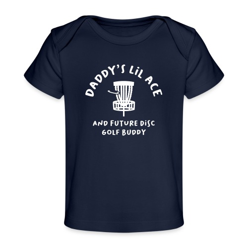 Daddy's Little Ace Baby Disc Golfer - Baby Organic T-Shirt