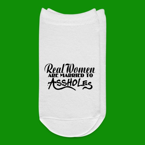 Real Women Marry A$$holes - Ankle Socks