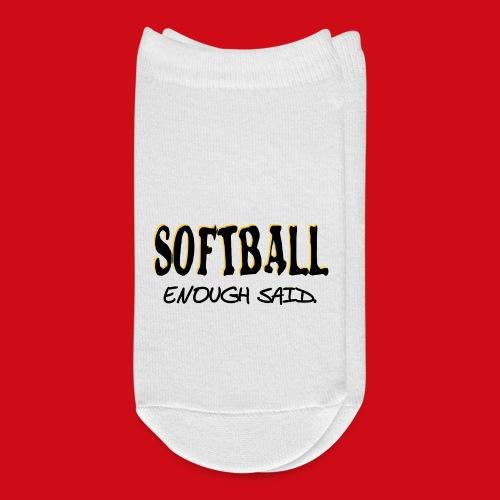 Softball Enough Said - Ankle Socks
