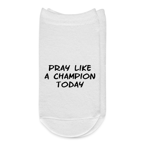 Pray like a Champion Today - Ankle Socks