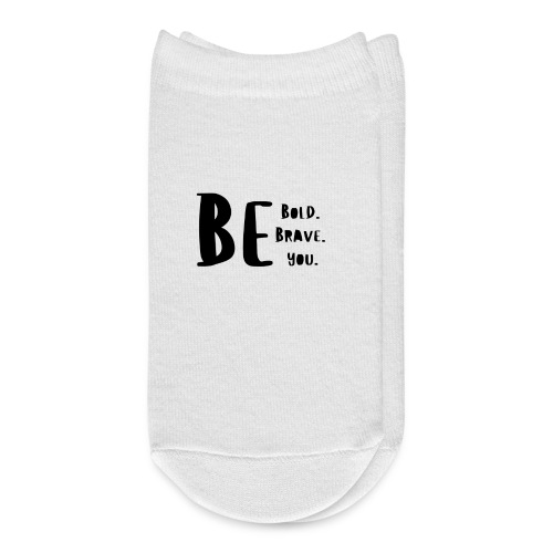 Be Bold. Be Brave. Be You. - Ankle Socks