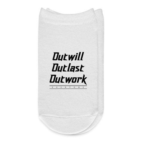 Outwill. Outlast. Outwork. EVERYONE. - Ankle Socks