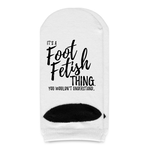 IT'S A FOOT FETISH THING. - Ankle Socks