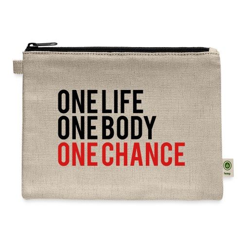 One Life One Body One Chance - Carry All Pouch