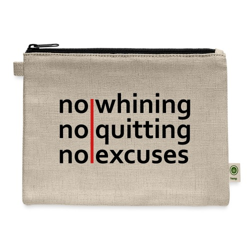 No Whining   No Quitting   No Excuses - Carry All Pouch