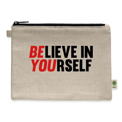 Believe in Yourself - Carry All Pouch