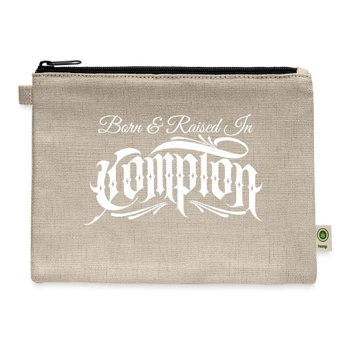 born and raised in Compton - Carry All Pouch