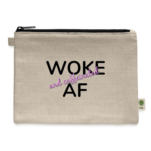 Woke & Caffeinated AF design - Carry All Pouch