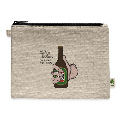 it's twenty to eight somewhere - Carry All Pouch