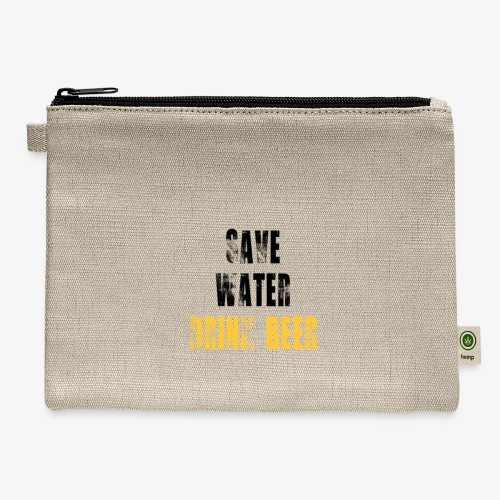 Save water drink beer - Carry All Pouch
