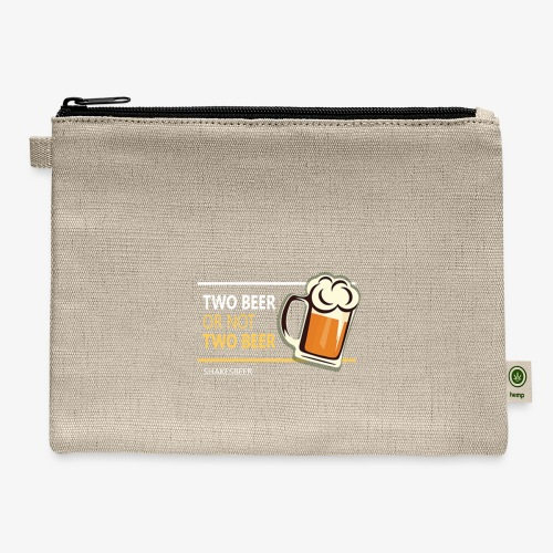 Two beer or not tWo beer - Carry All Pouch
