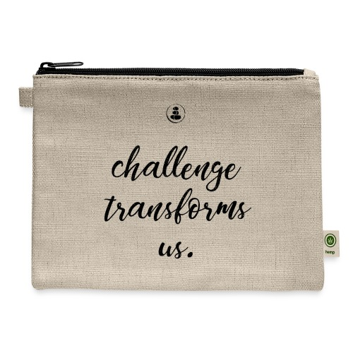 Challenge Transforms Us - Carry All Pouch