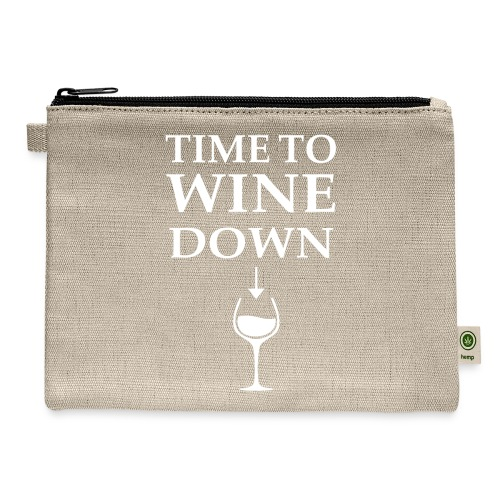Time to Wine Down - Carry All Pouch