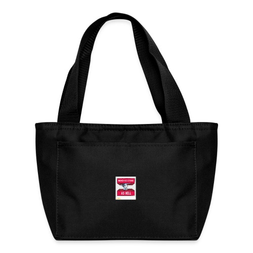 women are strong as hell - Lunch Bag