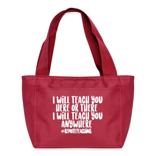 I will teach you here or there #RemoteTeaching - Lunch Bag