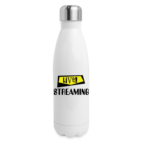 Live Streaming - Insulated Stainless Steel Water Bottle