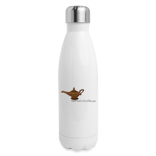 Never had a friend like you - Insulated Stainless Steel Water Bottle