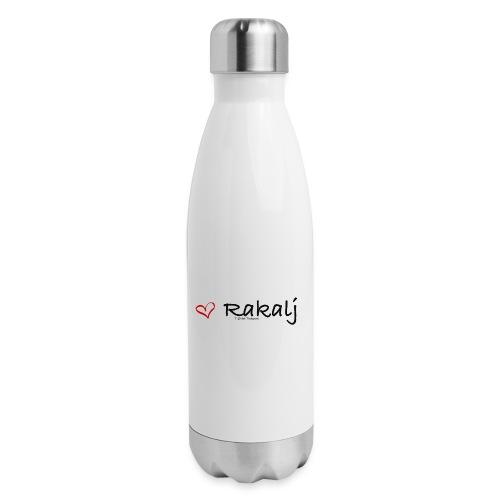 I love Rakalj - Insulated Stainless Steel Water Bottle