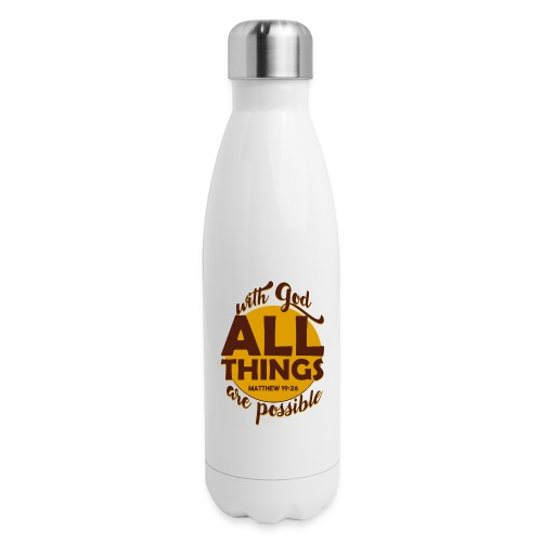 With God, all things are possible - Insulated Stainless Steel Water Bottle