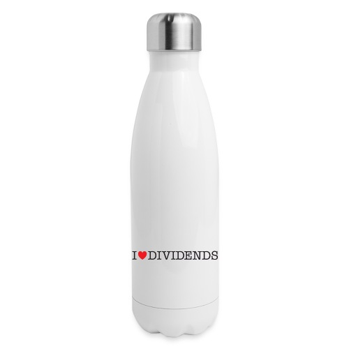 I love dividends - Insulated Stainless Steel Water Bottle