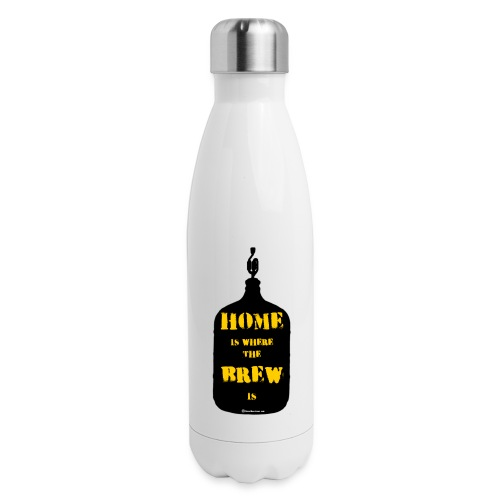 Home Is Where The Brew Is - Insulated Stainless Steel Water Bottle