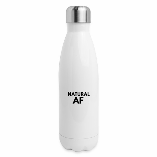 NATURAL AF Women's Tee - Insulated Stainless Steel Water Bottle