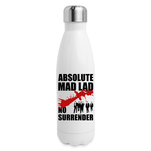 Mad Lad - No Surrender - Insulated Stainless Steel Water Bottle