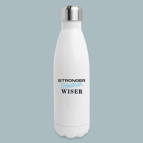 Stronger Healthier Wiser - Insulated Stainless Steel Water Bottle