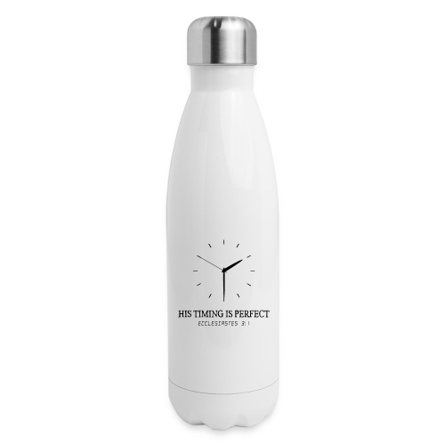 God's timing is perfect - Ecclesiastes 3:1 shirt - Insulated Stainless Steel Water Bottle