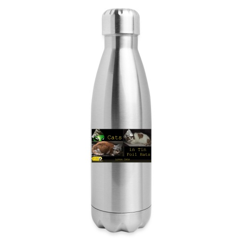 Cats in Tin Foil Hats - Insulated Stainless Steel Water Bottle