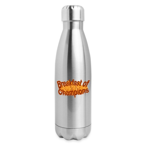 Breakfast of Champions - Insulated Stainless Steel Water Bottle