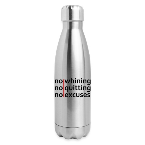 No Whining | No Quitting | No Excuses - Insulated Stainless Steel Water Bottle