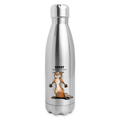 2020? Going great... (for bright backgrounds) - Insulated Stainless Steel Water Bottle