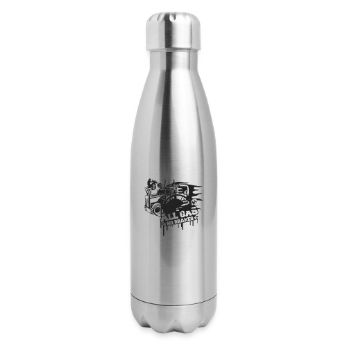 All Gas no Brakes - Insulated Stainless Steel Water Bottle